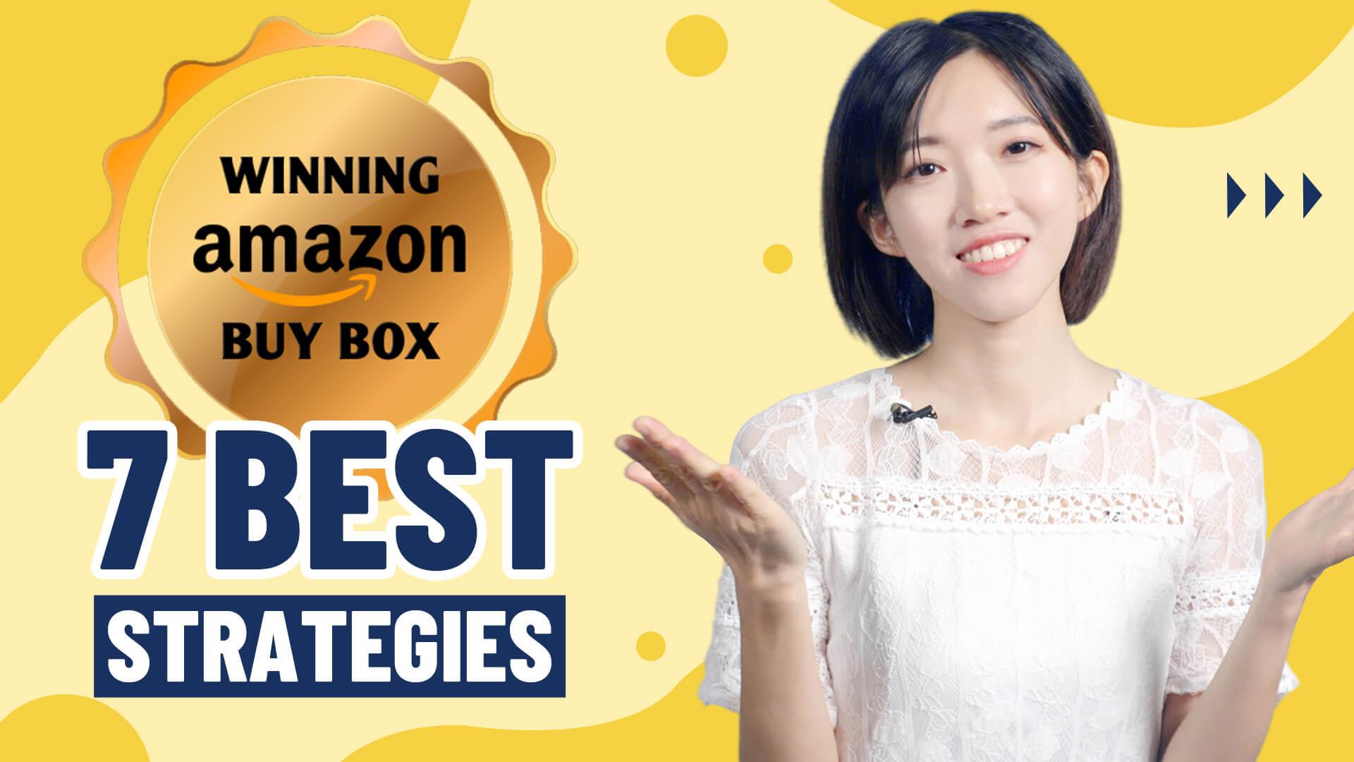 7 Best Strategies to Win Amazon Buy Box